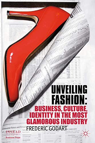 9781349347452: Unveiling Fashion: Business, Culture, and Identity in the Most Glamorous Industry