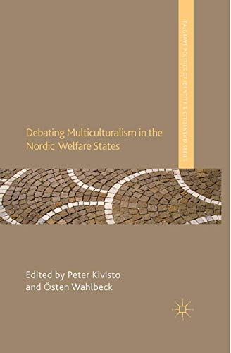 9781349347698: Debating Multiculturalism in the Nordic Welfare States (Palgrave Politics of Identity and Citizenship Series)