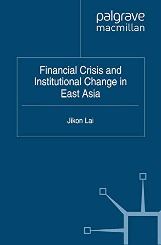 9781349348015: Financial Crisis and Institutional Change in East Asia (Critical Studies of the Asia-Pacific)