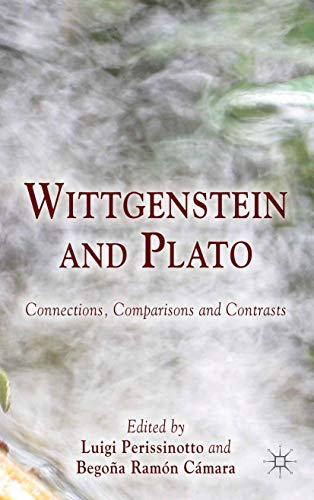 9781349348183: Wittgenstein and Plato: Connections, Comparisons and Contrasts