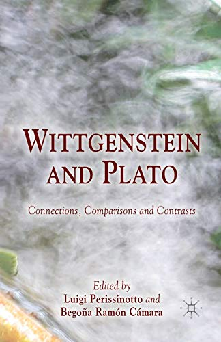 9781349348190: Wittgenstein and Plato: Connections, Comparisons and Contrasts