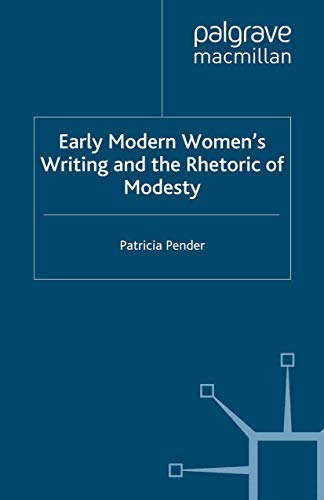 9781349348589: Early Modern Women's Writing and the Rhetoric of Modesty (Early Modern Literature in History)