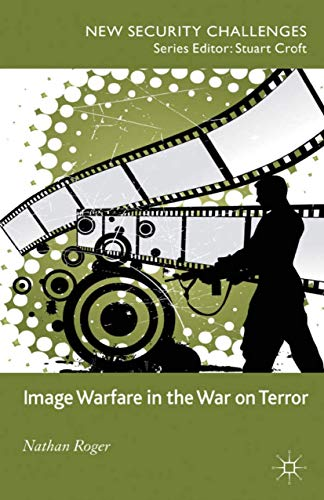 9781349349081: Image Warfare in the War on Terror (New Security Challenges)