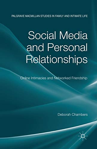 9781349349333: Social Media and Personal Relationships: Online Intimacies and Networked Friendship (Palgrave Macmillan Studies in Family and Intimate Life)