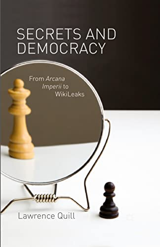 9781349349777: Secrets and Democracy: From Arcana Imperii to WikiLeaks