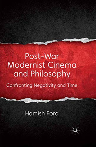 9781349350131: Post-War Modernist Cinema and Philosophy: Confronting Negativity and Time