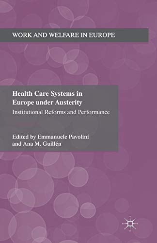 9781349350599: Health Care Systems in Europe under Austerity: Institutional Reforms and Performance (Work and Welfare in Europe)