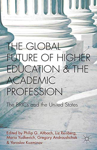 9781349350643: The Global Future of Higher Education and the Academic Profession: The BRICs and the United States