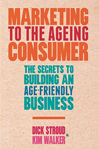 9781349350957: Marketing to the Ageing Consumer: The Secrets to Building an Age-Friendly Business