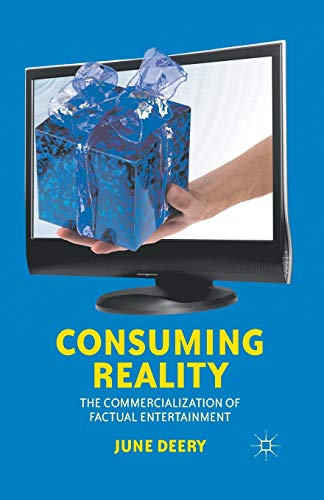 9781349350995: Consuming Reality: The Commercialization of Factual Entertainment