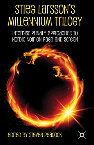 9781349351268: Stieg Larsson's Millennium Trilogy: Interdisciplinary Approaches to Nordic Noir on Page and Screen