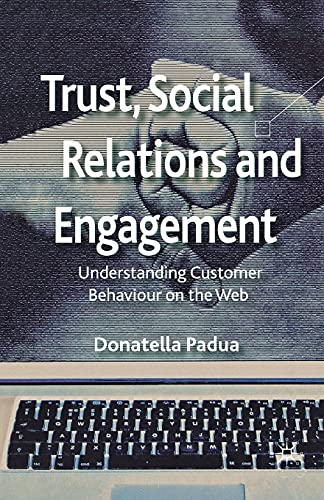 9781349351541: Trust, Social Relations and Engagement: Understanding Customer Behaviour on the Web
