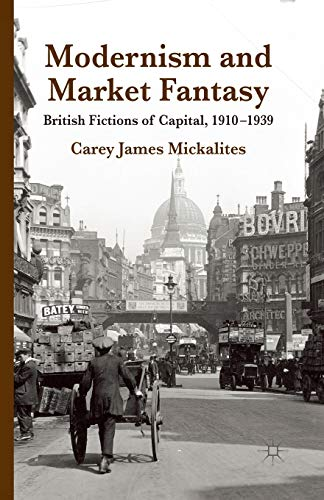 9781349351640: Modernism and Market Fantasy: British Fictions of Capital, 1910-1939