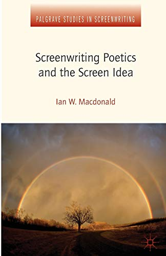 9781349351916: Screenwriting Poetics and the Screen Idea (Palgrave Studies in Screenwriting)