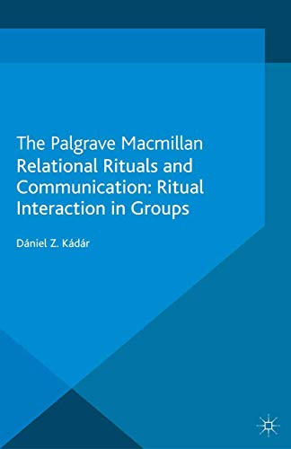 9781349352210: Relational Rituals and Communication: Ritual Interaction in Groups