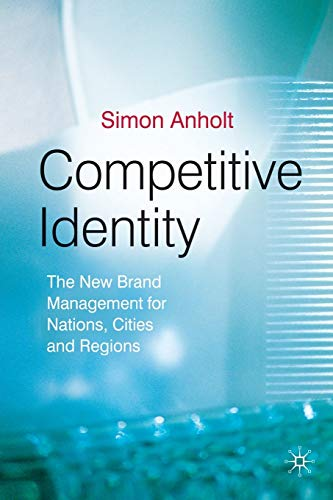 9781349352432: Competitive Identity: The New Brand Management for Nations, Cities and Regions