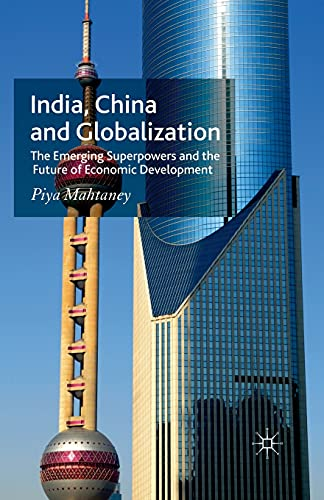 9781349352722: India, China and Globalization: The Emerging Superpowers and the Future of Economic Development