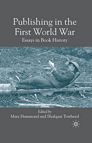 9781349352876: Publishing in the First World War: Essays in Book History