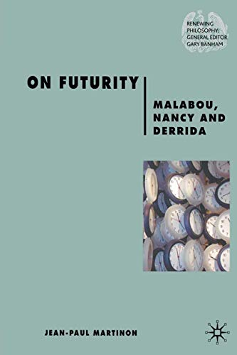 9781349353095: On Futurity: Malabou, Nancy and Derrida (Renewing Philosophy)