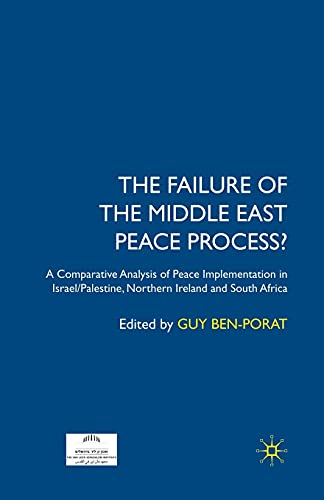 9781349353415: The Failure of the Middle East Peace Process?: A Comparative Analysis of Peace Implementation in Israel/Palestine, Northern Ireland and South Africa