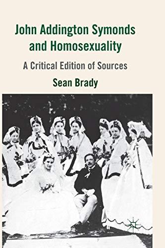 9781349355112: John Addington Symonds (1840-1893) and Homosexuality: A Critical Edition of Sources