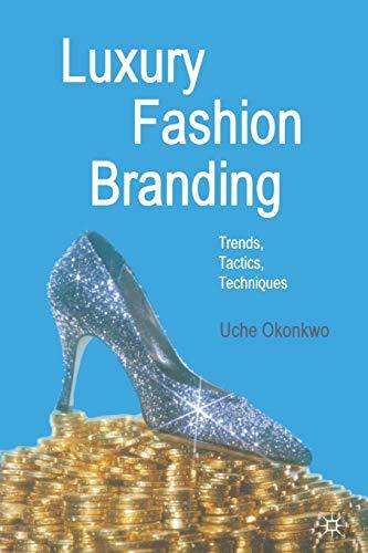 9781349356577: Luxury Fashion Branding: Trends, Tactics, Techniques