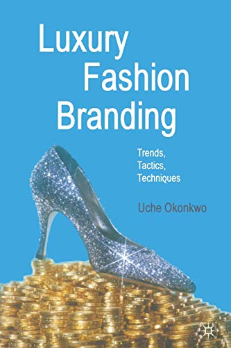 9781349356577: Luxury Fashion Branding: Trends, Tactics, Techniques
