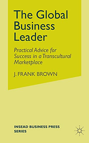 9781349356836: The Global Business Leader: Practical Advice for Success in a Transcultural Marketplace (INSEAD Business Press)