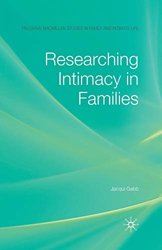9781349358007: Researching Intimacy in Families (Palgrave Macmillan Studies in Family and Intimate Life)