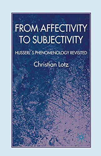 9781349358311: From Affectivity to Subjectivity: Husserl's Phenomenology Revisited