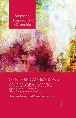 9781349358847: Gendered Migrations and Global Social Reproduction (Migration, Diasporas and Citizenship)