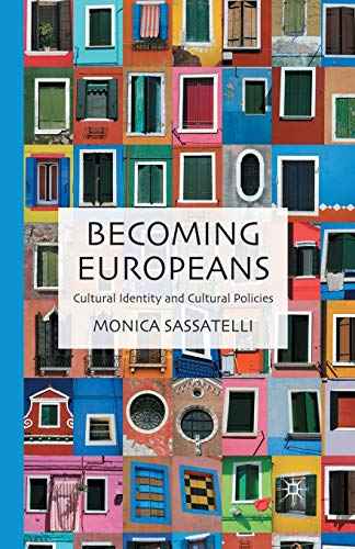9781349359226: Becoming Europeans: Cultural Identity and Cultural Policies