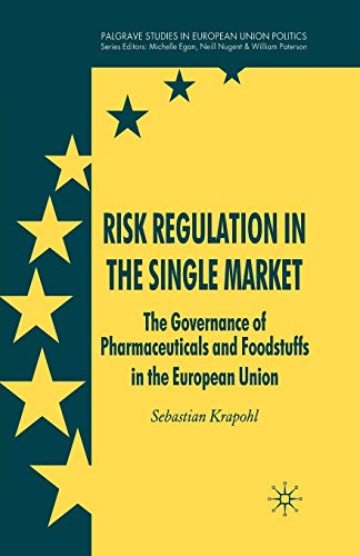 9781349359363: Risk Regulation in the Single Market: The Governance of Pharmaceuticals and Foodstuffs in the European Union (Palgrave Studies in European Union Politics)
