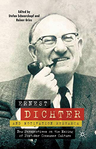 9781349359554: Ernest Dichter and Motivation Research: New Perspectives on the Making of Post-war Consumer Culture