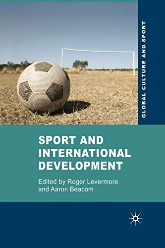 9781349360109: Sport and International Development (Global Culture and Sport Series)