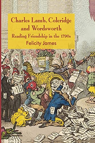 9781349360765: Charles Lamb, Coleridge and Wordsworth: Reading Friendship in the 1790s