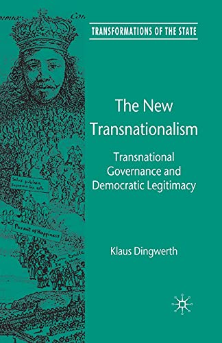9781349360802: The New Transnationalism: Transnational Governance and Democratic Legitimacy (Transformations of the State)
