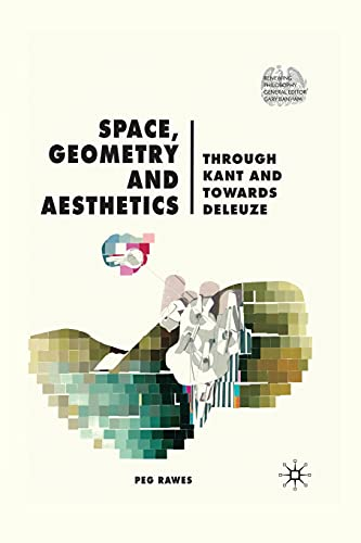 9781349362745: Space, Geometry and Aesthetics: Through Kant and Towards Deleuze (Renewing Philosophy)