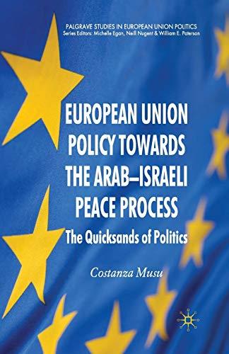 9781349362875: European Union Policy towards the Arab-Israeli Peace Process: The Quicksands of Politics (Palgrave Studies in European Union Politics)