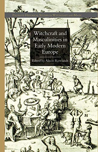 9781349363117: Witchcraft and Masculinities in Early Modern Europe (Palgrave Historical Studies in Witchcraft and Magic)
