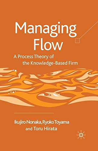9781349363568: Managing Flow: A Process Theory of the Knowledge-Based Firm