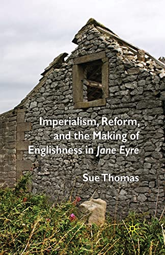 9781349363858: Imperialism, Reform and the Making of Englishness in Jane Eyre