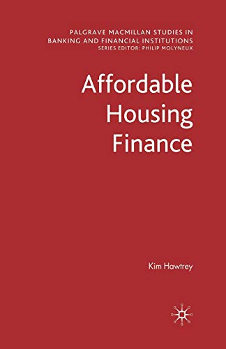 9781349364039: Affordable Housing Finance (Palgrave Macmillan Studies in Banking and Financial Institutions)