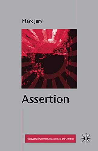 9781349365036: Assertion (Palgrave Studies in Pragmatics, Language and Cognition)