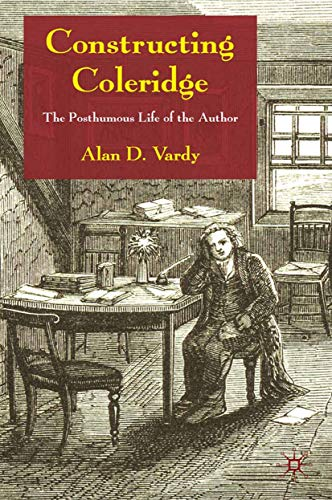 9781349365531: Constructing Coleridge: The Posthumous Life of the Author