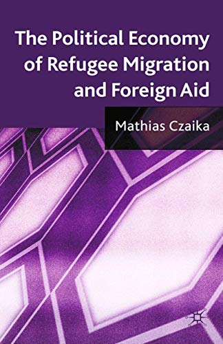 9781349366712: The Political Economy of Refugee Migration and Foreign Aid