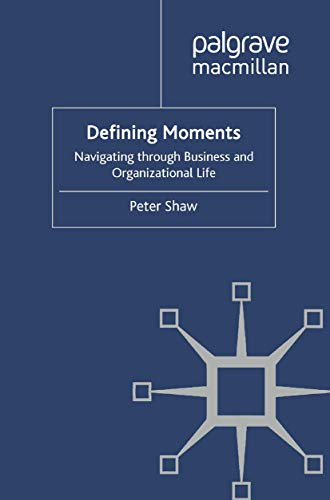 9781349366972: Defining Moments: Navigating through Business and Organisational Life