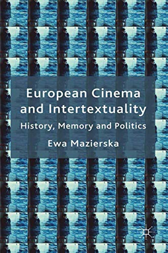 9781349368181: European Cinema and Intertextuality: History, Memory and Politics