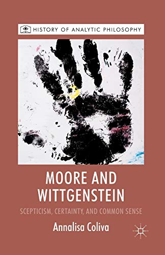 9781349368570: Moore and Wittgenstein: Scepticism, Certainty and Common Sense (History of Analytic Philosophy)