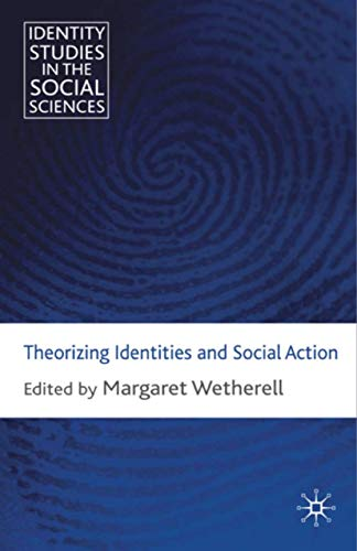 Theorizing Identities and Social Action: Wetherell, M.